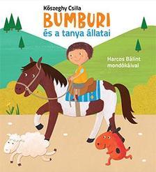 Kőszeghy Csilla - Bumburi és a tanya állatai