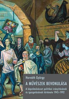 Horv�th Gy�rgy - A m�v�szek bevonul�sa