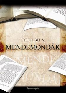 T�TH B�LA - Mendemond�k [eK�nyv: epub, mobi]