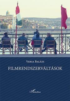 Varga Bal�zs - Filmrendszerv�lt�sok