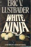 Lustbader, Eric V. - White Ninja [antikv�r]