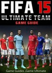 Guides Game Ultimate Game - Fifa 15 Ultimate Team: Coins,  Tips,  Cheats,  Download,  Game Guides [eK�nyv: epub,  mobi]