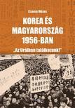 """Csoma M�zes - Korea �s Magyarorsz�g 1956-ban - """"Az Ur�lban tal�lkozunk!"""""""
