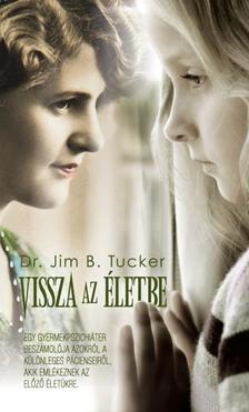 DR. JIM B. TUCKER - VISSZA AZ �LETBE