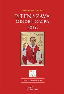 Vincenzo Paglia - Isten szava minden napra 2016