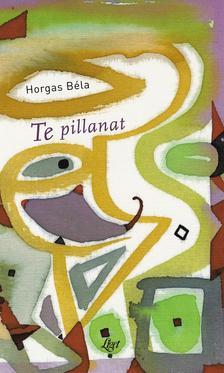Horgas Béla - Te pillanat