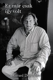 G�rard Depardieu - Ez m�r csak �gy volt - KEM�NY BOR�T�S
