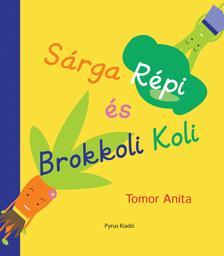 Tomor Anita - S�rga R�pi �s Brokkoli Koli