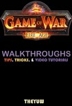Yuw The - Game of War Fire Age Unofficial Walkthroughs Tips,  Tricks,  & Video Tutorials [eKönyv: epub,  mobi]