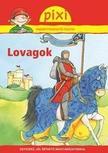 - LOVAGOK - PIXI ISMERETTERJESZTŐ FÜZETEI