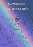 BRÁTÁN ERZSÉBET - A lótusz szirmai [eKönyv: pdf,  epub,  mobi]