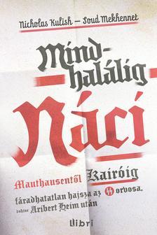 Nicholas Kulish - Souad Mekhennet - Mindhal�lig n�ci - Hajsza Mauthausent�l Kair�ig az SS orvosa ut�n #