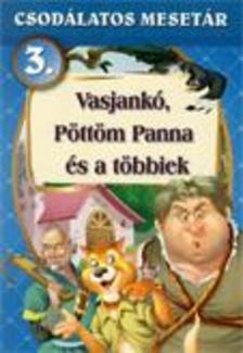 - Vasjankó - Csodálatos mesetár 3.