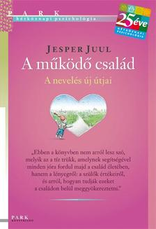 Jesper Juul - A működő család - A nevelés útjai