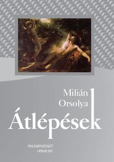 Milián Orsolya - Átlépések