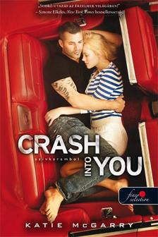 Katie McGarry - Crash Into You - Sz�vkarambol (Fesz�l� h�r 3.) - KEM�NY BOR�T�S