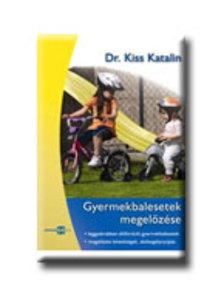 KISS KATALIN DR. - Gyermekbalesetek megel�z�se