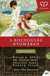 Balogh B�la,Dr. Szondy M�t�,Paulinyi Tam�s, Popper P�ter - A BOLDOGS�G NYOM�BAN - UTAK �S T�VUTAK_