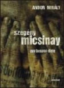 Andor Mihály - Szegény Micsinay