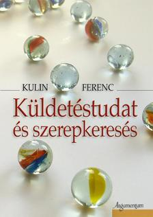Kulin Ferenc - K�ldet�studat �s szerepkeres�s