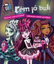 40009 - Monster High: Rém jó buli