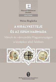 Weisz Boglárka - Weisz Boglárka: A királyketteje és az ispán harmada