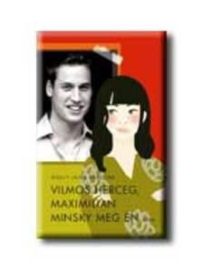 Holly -Jane Rahlens - Vilmos Herceg, Maximilian Minsky meg én #