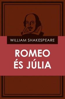 William Shakespeare - Romeo és Júlia [eKönyv: epub, mobi]