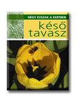 AG20 - K�S� TAVASZ - N�GY �VSZAK A KERTBEN -