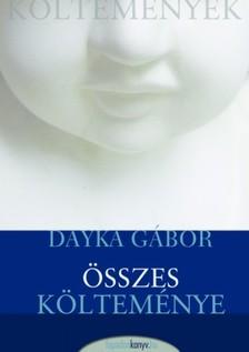 Dayka Gábor - Dayka Gábor összes költeménye [eKönyv: epub, mobi]