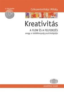 Cs�kszentmih�lyi Mih�ly - Kreativit�s - A flow �s a felfedez�s, avagy a tal�l�konys�g pszichol�gi�ja [eK�nyv: epub, mobi]
