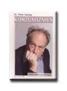 T�M�R GY�RGY DR. - KONZUMIZMUS 1. - A LOPOTT HOLMI VISSZAJ�R