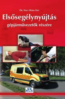 Dr. Nagy Mária Edit - Elsősegélynyújtás gépjárművezetők részére 2015