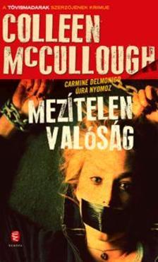 Colleen McCULLOUGH - Mezítelen valóság