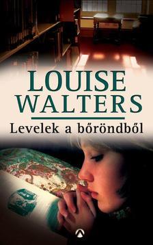 Louise Walters - Levelek a b�r�ndb�l