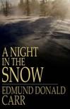 Carr Edmund Donald - A Night in the Snow [eK�nyv: epub,  mobi]