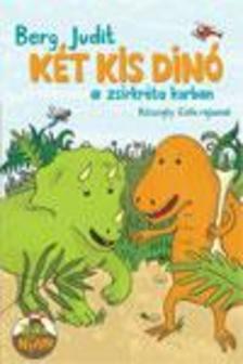 Berg Judit - Két kis dinó a zsírkréta korban
