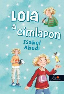Abedi, Isabel - Lola c�mlapsztorija - KEM�NY BOR�T�S