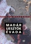 SZUGAREV, EDVIN - Mad�rijeszt�k �vada