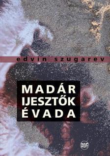 SZUGAREV, EDVIN - Madárijesztők évada