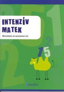 T�R�K �GNES (SZERK.) - DI-105107 INTENZ�V MATEK 4. - M�VELETEK AZ EZRESEKEN T�L