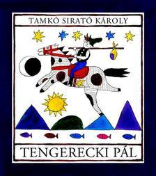Tamk� Sirat� K�roly - TENGERECKI P�L
