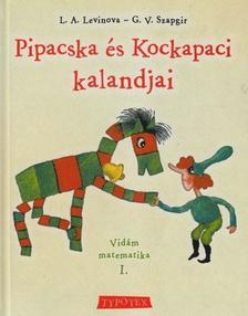 L.A.Levinova - G.V.Szapgir - PIPACSKA �S KOCKAPACI KALANDJAI - VID�M MATEMATIKA I.