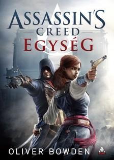 Oliver Bowden - Assassins Creed - Egys�g [eK�nyv: epub, mobi]