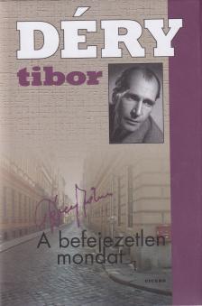 D�RY TIBOR - A BEFEJEZETLEN MONDAT I-II.