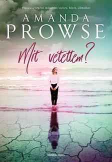 Amanda Prowse - Mit vétettem?