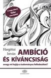 Hargittai Istv�n - Amb�ci� �s k�v�ncsis�g, avagy mi hajtja a tudom�nyos felfedez�ket