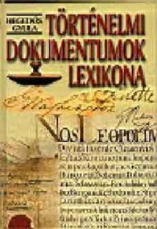 Heged�s Gyula - T�rt�nelmi dokumentumok lexikona