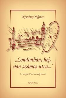 Nem�nyi Ninon - Londonban, hej van sz�mos utca... [eK�nyv: pdf, epub, mobi]