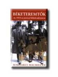 MACMILLAN, MARGARET - B�KETEREMT�K - AZ 1919-ES P�RIZSI B�KEKONFERENCIA